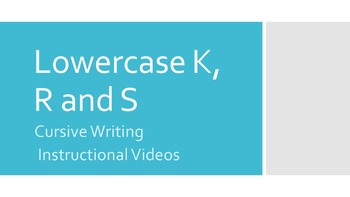 Lowercase Cursive K, R and S Instructional Videos (#6 in series)