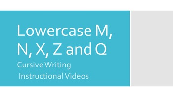 Lowercase Cursive M, N, X, Z and Q (#8 in series)