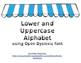 Lowercase and Uppercase Alphabet using Open Dyslexic Font