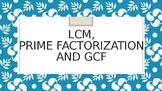 Lowest Common Multiple, Prime Factorization & Greatest Com