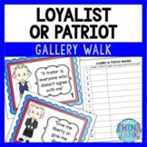 Loyalist or Patriot Gallery Walk - American Revolution