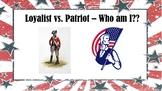 Loyalist vs. Patriot - American Revolution - Who Am I?