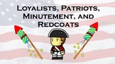 Loyalists, Patriots, Minutement, Redcoats, and Overmountai
