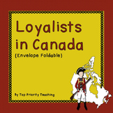 Canadian History: Loyalists Envelope Foldable