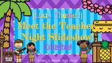 Luau Themed Meet the Teacher Night Slideshow
