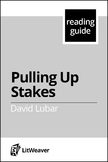 "Lubar, David.  ""Pulling Up Stakes""  (Reading Guide)"