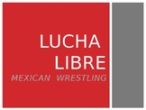 Lucha libre Mexican wrestling culture PPT
