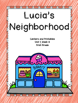 Lucia's Neighborhood, Journeys, 1st Grade, Centers and Printables