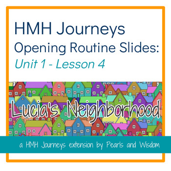 Lucia's Neighborhood - Journeys Unit 1 Lesson 4- Opening Routines Slides