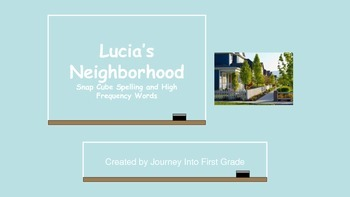 Lucia's Neighborhood Snap Cube Spelling and High Frequency Words