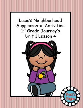 Lucia's Neighborhood Supplemental Activities for Journey's Unit 1 Lesson 4