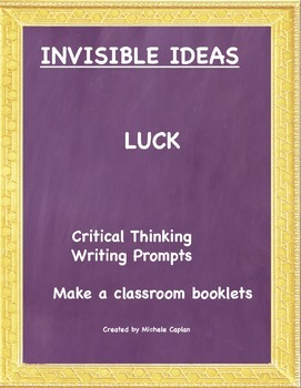 Luck is... Invisible Ideas critical and creative thinking and writing prompts
