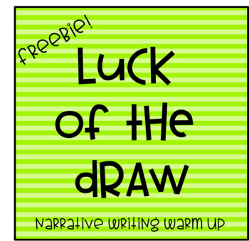 Luck of the Draw Narrative Warm Up Freebie!