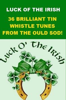 Luck of the Irish - 36 Tin Whistle Tunes