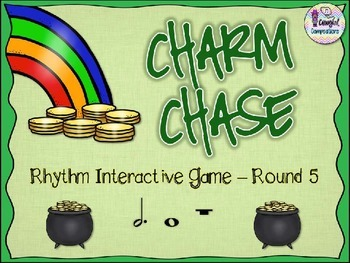 Charm Chase - Round 5 (Dotted Half Note and Whole Note/Rest)