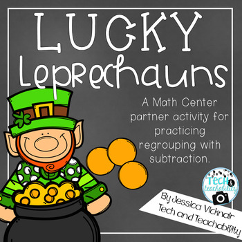 Lucky Leprechauns: A March Math Center for Regrouping with