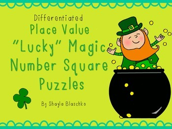 "Differentiated ""Lucky"" Place Value Magic Number Square Puzzles"