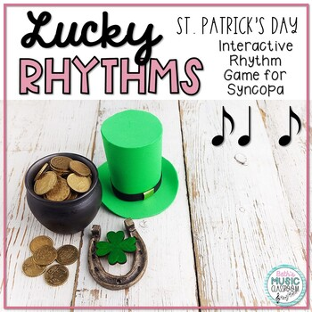 Lucky Rhythms - St. Patrick's Day Interactive Game to Practice Syncopa