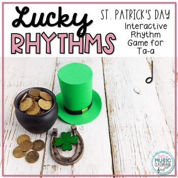 Lucky Rhythms - St. Patrick's Day Interactive Game to Practice Ta-a