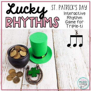 Lucky Rhythms - St. Patrick's Day Interactive Game to Practice Triple-ti