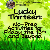 Lucky Thirteen:  No -Prep Activities for Friday the 13th a