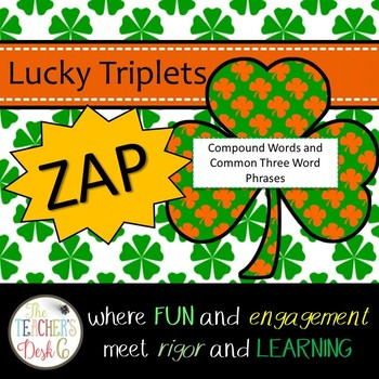 Lucky Triplets ZAP! Compound Words and Common Two Word Phrases