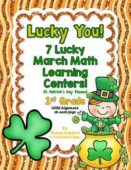 Lucky You!  7 Lucky March Math Learning Centers! (1st Grade)