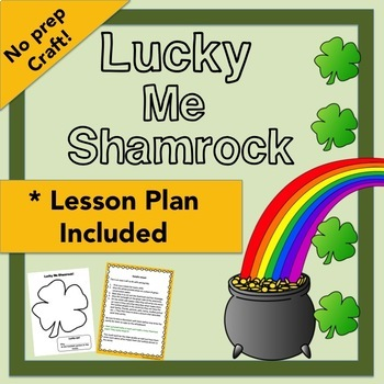 Shamrock No Prep Craft - What makes me lucky? Lesson Plan Included
