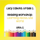 Lucy Calkins-1st Grade Reading Workshop- Learning About the World
