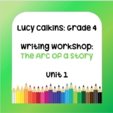 Lucy Calkins Lesson Plans - 4th Grade - Writing Workshop: