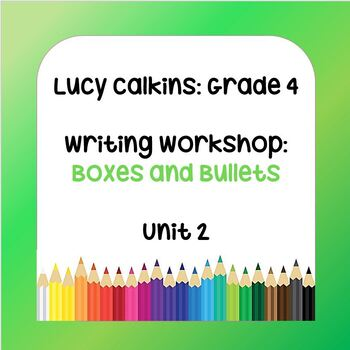 Lucy Calkins Lesson Plans - 4th Grade - Writing Workshop: Boxes and Bullets