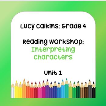 Lucy Calkins Lesson Plans - 4th Grade- Reading Workshop: Interpreting Characters