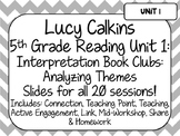 Lucy Calkins Unit Plans: 5th Grade Reading Unit 1-Interpretation Book Clubs