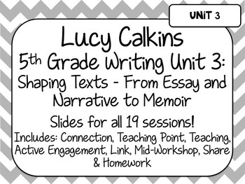 Lucy Calkins 5th Grade Writing Unit 3 - From Essay and Nar