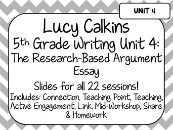 Lucy Calkins Unit Plans: 5th Grade Writing Unit 4-Research Based Argument Essay