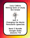 Lucy Calkins Changing the World Opinion Writing 3rd Grade Bend 2 Slides