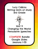 Lucy Calkins Changing the World Opinion Writing Slides 3rd
