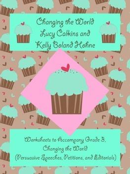 Lucy Calkins - Changing the World Persuasive Speech - Third Grade