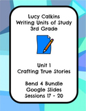 Lucy Calkins Crafting True Stories Narrative Writing Grade 3 Bend 4 Slides