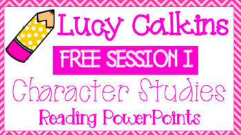 Lucy Calkins, Grade 3, Reading - Character Studies Unit, Session 1