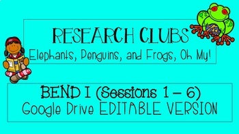 Lucy Calkins Grade 3 Research Clubs GOOGLE SLIDES BEND 1 SESSIONS 1-6