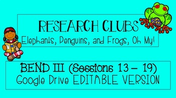 Lucy Calkins Grade 3 Research Clubs GOOGLE SLIDES BEND 3 SESSIONS 13-19