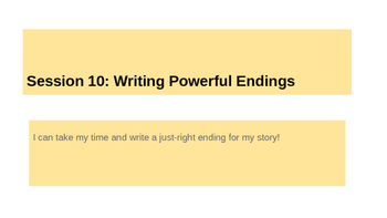 Lucy Calkins Grade 4 The Arc of Story: Writing Realistic Fiction Session 10 PPT