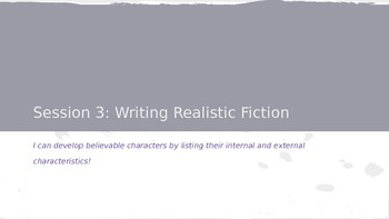 Lucy Calkins Grade 4 The Arc of Story: Writing Realistic Fiction Session 3 PPT