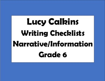 Lucy Calkins Grade 6 Writing Checklists; Narrative and Informational