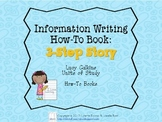 Lucy Calkins Information Writing, How-To Book: 3-Step Story