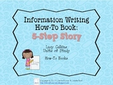 Lucy Calkins Information Writing, How-To Book: 5-Step Story