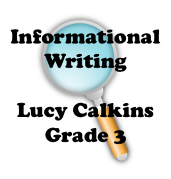 Lucy Calkins Informational Writing (Grade 3) Bend 1