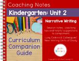 Kindergarten Unit 2 Narrative Writing Curriculum Companion Guide
