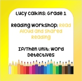 Lucy Calkins plans-1st Grade Reading - Read Aloud & Shared Reading If/Then Unit